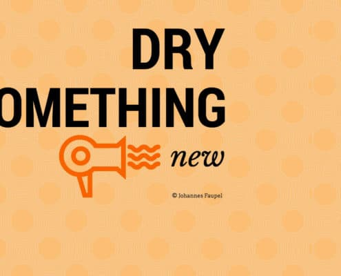 Dry something new